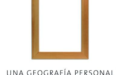 UNA GEOGRAFIA PERSONAL